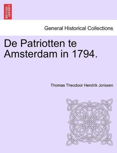 de Patriotten Te Amsterdam in 1794. 9781241463045