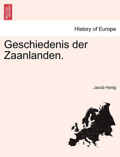 Geschiedenis Der Zaanlanden. 9781241463960