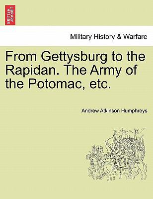 From Gettysburg to the Rapidan. the Army of the Potomac, Etc. 9781241466640