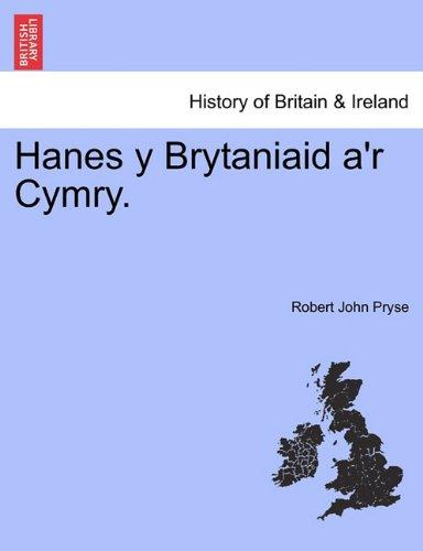 Hanes y Brytaniaid A'r Cymry. 9781241468613