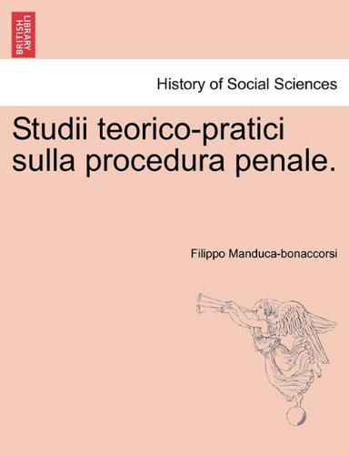 Studii Teorico-Pratici Sulla Procedura Penale. 9781241472412