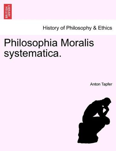 Philosophia Moralis Systematica. 9781241475420