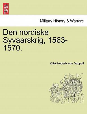 Den Nordiske Syvaarskrig, 1563-1570. 9781241531836