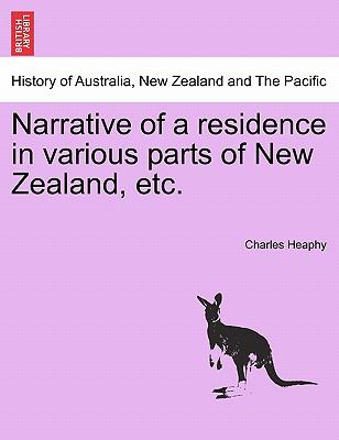 Narrative of a Residence in Various Parts of New Zealand, Etc. 9781241604554