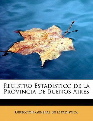 Registro Estadistico de La Provincia de Buenos Aires 9781241651534
