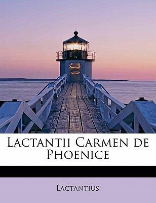 Lactantii Carmen de Phoenice 9781241654511