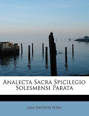 Analecta Sacra Spicilegio Solesmensi Parata 9781241666231