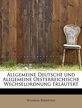 Allgemeine Deutsche Und Allgemeine Oesterreichische Wechselordnung Erl Utert 9781241666323