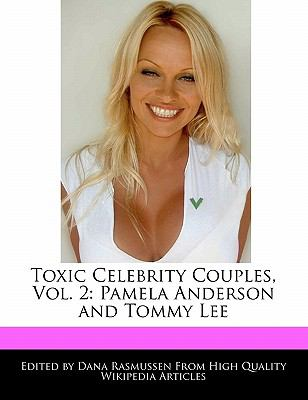 Toxic Celebrity Couples, Vol. 2: Pamela Anderson and Tommy Lee 9781241682392