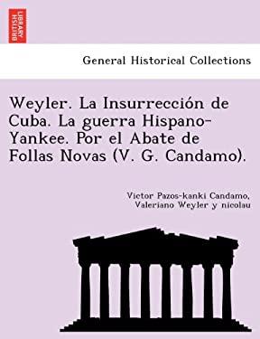 WEYLER. LA INSURRECCIO N DE CUBA. LA GUE