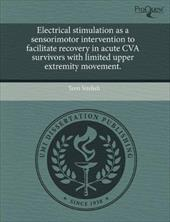Electrical Stimulation as a Sensorimotor Intervention to Facilitate Recovery in Acute Cva Survivors with Limited Upper Extremity M 14846349