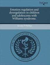 Emotion Regulation and Dysregulation in Children and Adolescents with Williams Syndrome.