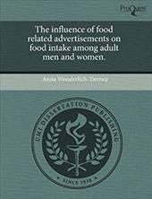 The Influence of Food Related Advertisements on Food Intake Among Adult Men and Women.