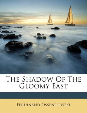 The Shadow Of The Gloomy East