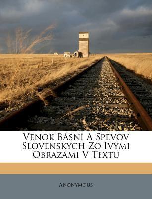Venok B Sn a Spevov Slovensk Ch Zo IV Mi Obrazami V Textu 9781246006476