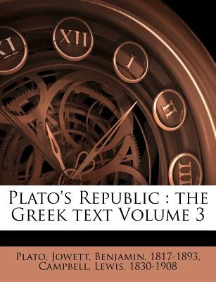 Plato's Republic: The Greek Text Volume 3 9781246936483