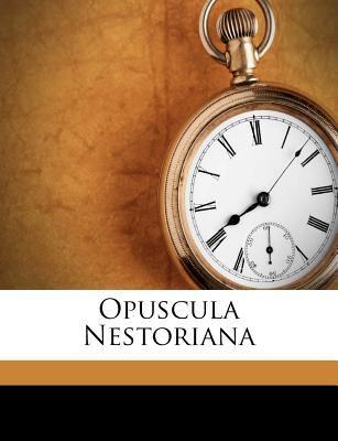 Opuscula Nestoriana 9781246940268