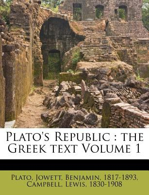 Plato's Republic: The Greek Text Volume 1 9781246965315