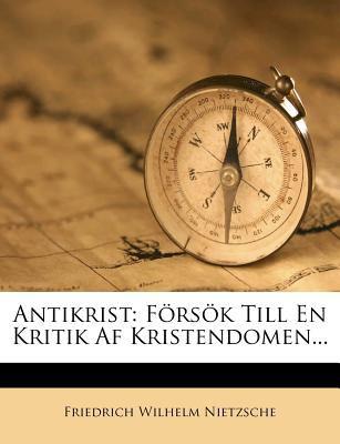 Antikrist: F RS K Till En Kritik AF Kristendomen...