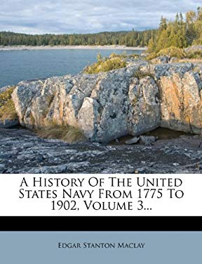 A History of the United States Navy from 1775 to 1902, Volume 3... 9781247340272