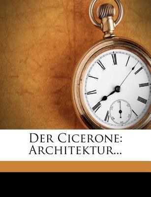 Der Cicerone: Architektur... 9781247449883