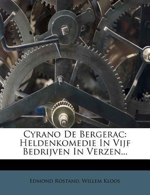 Cyrano de Bergerac: Heldenkomedie in Vijf Bedrijven in Verzen... 9781247594095