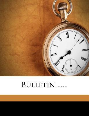 Bulletin ...... 9781247602745