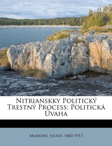 Nitrianskky Politick Trestn Process; Politick Vaha 9781248336762