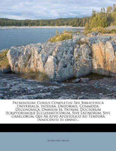 Patrologiae Cursus Completus: Seu Bibliotheca Universalis, Integra, Uniformis, Commoda, Oeconomica, Omnium SS. Patrum, Doctorum Scriptorumque Eccles 9781248494240