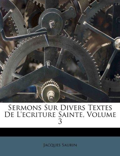 Sermons Sur Divers Textes de L'Ecriture Sainte, Volume 3 9781248787007