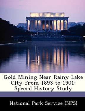 GOLD MINING NEAR RAINY LAKE CITY FROM 18