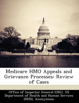 MEDICARE HMO APPEALS AND GRIEVANCE PROCE