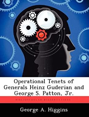 OPERATIONAL TENETS OF GENERALS HEINZ GUD
