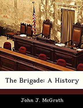 The Brigade: A History