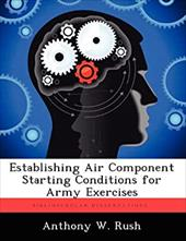 Establishing Air Component Starting Conditions for Army Exercises 20303453