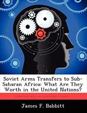 Soviet Arms Transfers to Sub-Saharan Africa: What Are They Worth in the United Nations? 20272931