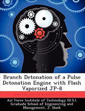 Branch Detonation of a Pulse Detonation Engine with Flash Vaporized JP-8 20283587