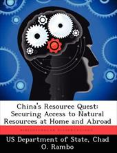 China's Resource Quest: Securing Access to Natural Resources at Home and Abroad 20296856