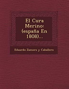 El Cura Merino: (Espana En 1808)... (Spanish Edition)