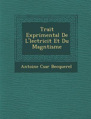 Trait ExpRimental de l'Lectricit et du MagnTisme
