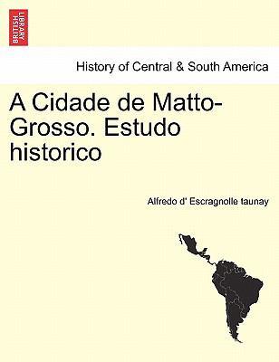 A Cidade de Matto-Grosso. Estudo Historico 9781241423995
