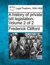 A History of Private Bill Legislation. Volume 2 of 2
