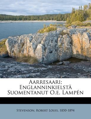 Aarresaari; Englanninkielst Suomentanut O.E. Lamp N 9781246471618