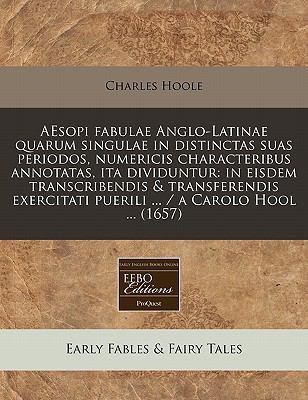 Aesopi Fabulae Anglo-Latinae Quarum Singulae in Distinctas Suas Periodos, Numericis Characteribus Annotatas, Ita Dividuntur: In Eisdem Transcribendis 9781240817122