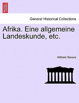 Afrika. Eine Allgemeine Landeskunde, Etc. 9781241509675
