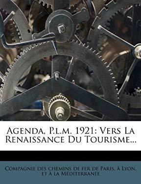 Agenda, P.L.M. 1921: Vers La Renaissance Du Tourisme... 9781246793055