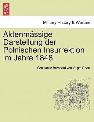 Aktenm Ssige Darstellung Der Polnischen Insurrektion Im Jahre 1848. 9781241553289