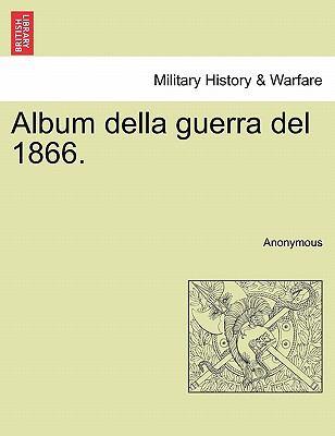 Album Della Guerra del 1866. 9781241513276