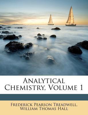 Analytical Chemistry, Volume 1 9781247717159