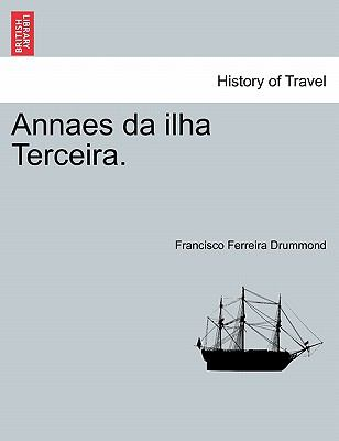Annaes Da Ilha Terceira. 9781241356453